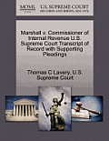 Marshall V. Commissioner of Internal Revenue U.S. Supreme Court Transcript of Record with Supporting Pleadings