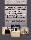Industrial Board of State of New York V. New York Cent R Co U.S. Supreme Court Transcript of Record with Supporting Pleadings