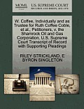 W. Coffee, Individually and as Trustee for Ruth Coffee Coble, Et Al., Petitioners, V. the Shamrock Oil and Gas Corporation. U.S. Supreme Court Transcr