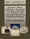 Thomas C. Wilcox, Petitioner, V. the People of the State of Michigan. U.S. Supreme Court Transcript of Record with Supporting Pleadings