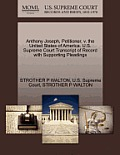 Anthony Joseph, Petitioner, V. the United States of America. U.S. Supreme Court Transcript of Record with Supporting Pleadings