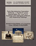 Parts Manufacturing Corporation, Petitioner, V. Thomas P. Lynch, Special Agent, Etc., Et Al. U.S. Supreme Court Transcript of Record with Supporting P