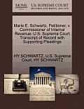 Marie E. Schwartz, Petitioner, V. Commissioner of Internal Revenue. U.S. Supreme Court Transcript of Record with Supporting Pleadings