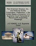Pan American Airways, Inc., and National Surety Corporation, Petitioners, V. the United States of America. U.S. Supreme Court Transcript of Record wit