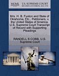 Mrs. H. B. Fuston and State of Oklahoma, Etc., Petitioners, V. the United States of America. U.S. Supreme Court Transcript of Record with Supporting P