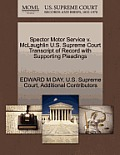 Spector Motor Service V. McLaughlin U.S. Supreme Court Transcript of Record with Supporting Pleadings