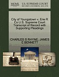 City of Youngstown V. Erie R Co U.S. Supreme Court Transcript of Record with Supporting Pleadings