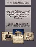Louis Lutz, Petitioner V. Joseph E. Ragen, Warden, Etc. U.S. Supreme Court Transcript of Record with Supporting Pleadings