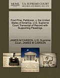 Fred Pine, Petitioner, V. the United States of America. U.S. Supreme Court Transcript of Record with Supporting Pleadings