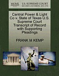 Central Power & Light Co V. State of Texas U.S. Supreme Court Transcript of Record with Supporting Pleadings