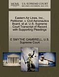 Eastern Air Lines, Inc., Petitioner, V. Civil Aeronautics Board, et al. U.S. Supreme Court Transcript of Record with Supporting Pleadings