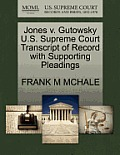 Jones V. Gutowsky U.S. Supreme Court Transcript of Record with Supporting Pleadings