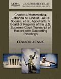 Charles L'Hommedieu, Johanna M. Lindlof, Lucille Spence, et al., Appellants, V. Board of Regents of the U.S. Supreme Court Transcript of Record with S