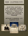 Jacob Colon and Evelyn Colon, Individuals Trading as E. & J. Distributing Company, Petitioners, V. Federal U.S. Supreme Court Transcript of Record wit