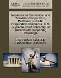 International Carrier-Call and Television Corporation, Petitioner, V. Radio Corporation of America. U.S. Supreme Court Transcript of Record with Suppo