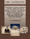 Philadelphia Company, Petitioner, V. Horace F. Baker and John A. Beattie, Protective Committee for Southern Traction Company 50-Year First Mortgage, E