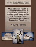Mutual Benefit Health & Accident Association, a Corporation, Petitioner, V. Pearl Cohen, Executrix of U.S. Supreme Court Transcript of Record with Sup