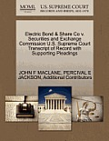 Electric Bond & Share Co V. Securities and Exchange Commission U.S. Supreme Court Transcript of Record with Supporting Pleadings