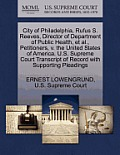City of Philadelphia, Rufus S. Reeves, Director of Department of Public Health, Et Al., Petitioners, V. the United States of America. U.S. Supreme Cou