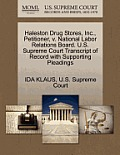 Haleston Drug Stores, Inc., Petitioner, V. National Labor Relations Board. U.S. Supreme Court Transcript of Record with Supporting Pleadings
