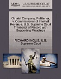 Gabriel Company, Petitioner, V. Commissioner of Internal Revenue. U.S. Supreme Court Transcript of Record with Supporting Pleadings