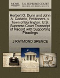 Herbert O. Dunn and John A. Cadario, Petitioners, V. Town of Burlington. U.S. Supreme Court Transcript of Record with Supporting Pleadings