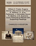 William Z. Foster, Eugene Dennis, Also Known as Francis K. Waldron, Jr., Et Al., Petitioners, V. Honorable Harold R. Medina. U.S. Supreme Court Transc