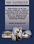 State of Ohio, Ex Rel. Roy Dunham, Petitioner, V. Board of Education of the City School District of the City of Cincinnati, Ohio. U.S. Supreme Court T