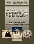 William H. Redding, Appellant, V. City of Los Angeles, Hon. Fletcher Bowron, Mayor Thereof, Et Al. U.S. Supreme Court Transcript of Record with Suppor