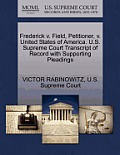 Frederick V. Field, Petitioner, V. United States of America. U.S. Supreme Court Transcript of Record with Supporting Pleadings