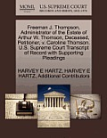 Freeman J. Thompson, Administrator of the Estate of Arthur W. Thomson, Deceased, Petitioner, V. Caroline Thomson. U.S. Supreme Court Transcript of Rec