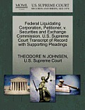 Federal Liquidating Corporation, Petitioner, V. Securities and Exchange Commission. U.S. Supreme Court Transcript of Record with Supporting Pleadings