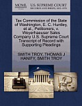 Tax Commission of the State of Washington, E. C. Huntley, et al., Petitioners, V. Weyerhaeuser Sales Company U.S. Supreme Court Transcript of Record w