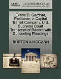Evans D. Gardner, Petitioner, V. Capital Transit Company. U.S. Supreme Court Transcript of Record with Supporting Pleadings