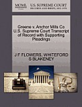 Greene V. Anchor Mills Co U.S. Supreme Court Transcript of Record with Supporting Pleadings