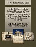 Leslie D. Bloom and Ida Dubose, Guardians of Flora Alward Rohnert, Etc., Petitioners, V. John W. Willis Et U.S. Supreme Court Transcript of Record wit