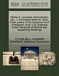 Walter A. Lavender, Administrator, Etc., V. Honorable Albert M. Clark, Chief Justice of the Supreme Court of Missouri, Et Al. U.S. Supreme Court Trans