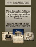 Philco Corporation, Petitioner, V. F. and B. Manufacturing Co. U.S. Supreme Court Transcript of Record with Supporting Pleadings