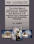The United States of America Ex Rel. Tennessee Valley Authority, Petitioner, V. John Burns Et Al. U.S. Supreme Court Transcript of Record with Support
