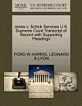 Jones V. Schick Services U.S. Supreme Court Transcript of Record with Supporting Pleadings
