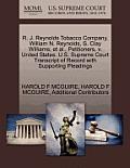 R. J. Reynolds Tobacco Company, William N. Reynolds, S. Clay Williams, et al., Petitioners, V. United States. U.S. Supreme Court Transcript of Record