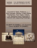 Kenneth M. Waite, Petitioner, V. J. Ellis Overlade, Warden, United States Penitentiary, Terre Haute, Indiana. U.S. Supreme Court Transcript of Record