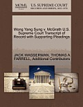 Wong Yang Sung V. McGrath U.S. Supreme Court Transcript of Record with Supporting Pleadings