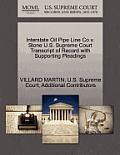 Interstate Oil Pipe Line Co V. Stone U.S. Supreme Court Transcript of Record with Supporting Pleadings