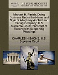 Michael H. Parish, Doing Business Under the Name and Style of Alleghany Asphalt and Paving Company, U.S. Supreme Court Transcript of Record with Suppo