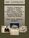 Timothy F. Costello and Katherine A. Costello, Petitioners, V. Timothy J. Costello, James A. Costello, Et Al. U.S. Supreme Court Transcript of Record