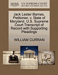 Jack Lester Barnes, Petitioner, V. State of Maryland. U.S. Supreme Court Transcript of Record with Supporting Pleadings