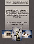 Oscar K. Smith, Petitioner, V. the United States of America. U.S. Supreme Court Transcript of Record with Supporting Pleadings