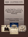 Le Roy Dyal Co V. U S U.S. Supreme Court Transcript of Record with Supporting Pleadings