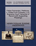 Felipe Fernandez, Petitioner, V. United Fruit Company. U.S. Supreme Court Transcript of Record with Supporting Pleadings